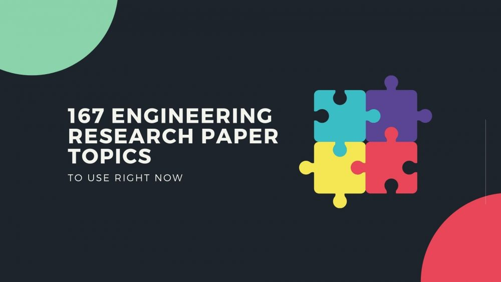 Engineering Research Paper Topics