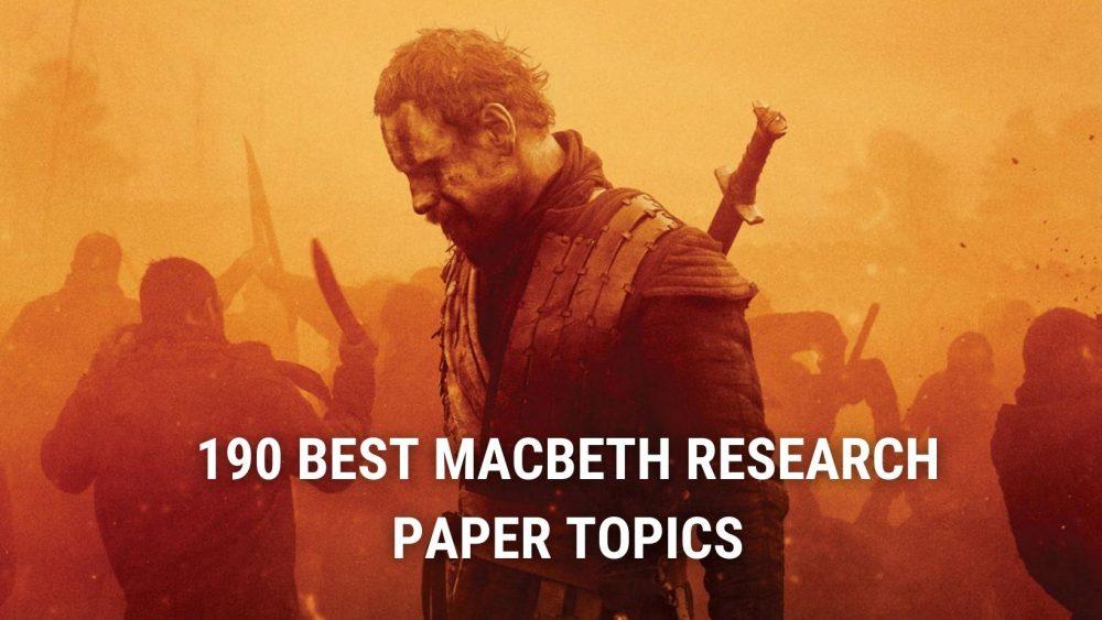 Macbeth Research Paper Topics