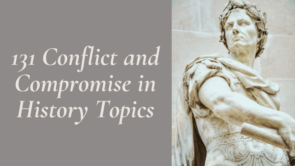conflict and compromise in history topics